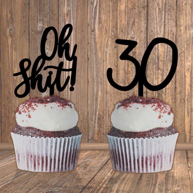 Oh Shit, Birthday Cup Cake Toppers